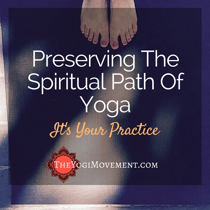 Preserving the spiritual path of yoga from the yogi movement by Monica Stone