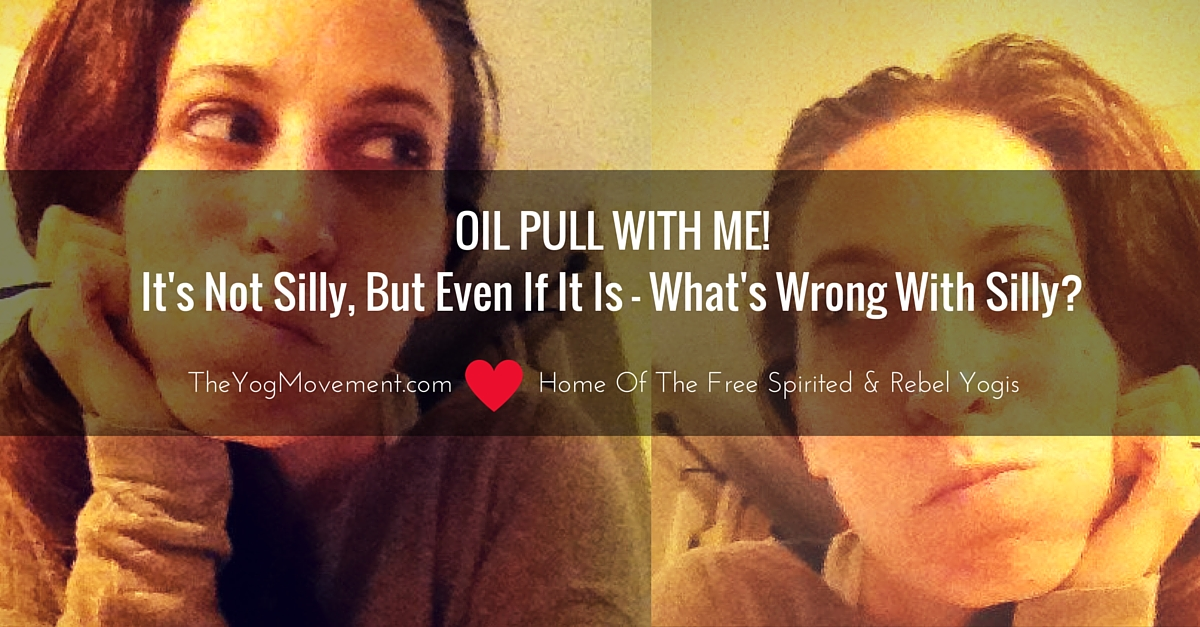 Oil Pull With Me! Read all about Oil Pulling and Ayurveda by TheYogiMovement.com