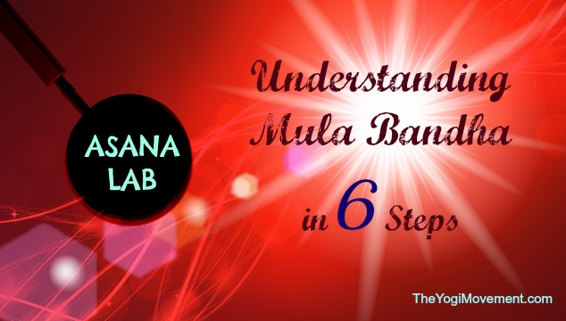 Asana Lab: Finding Mula Bandha. It's Kind Of Like Tetris In The Belly