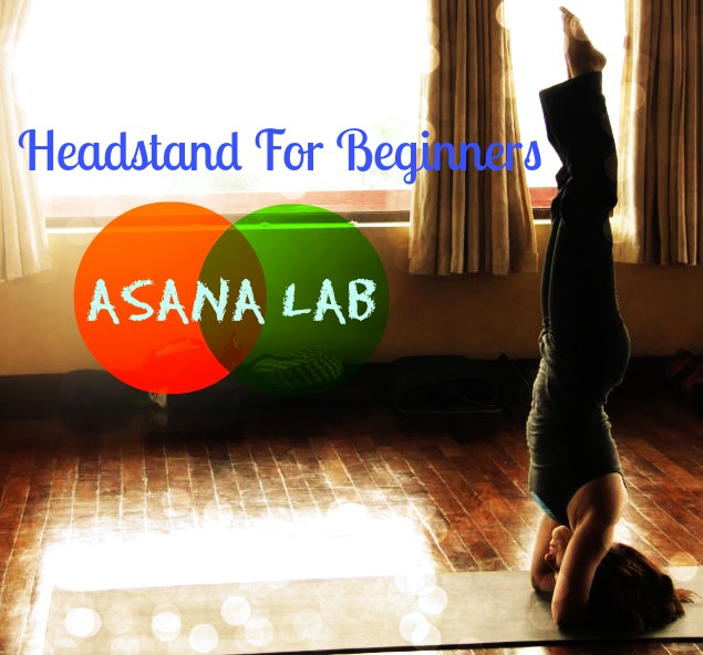 Flying Without Fear: Headstand For Beginners (Shirshasana)
