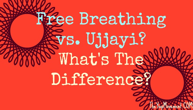 What's that Yoga Breath? Someone Said It Wasn't Ujjayi, huh?