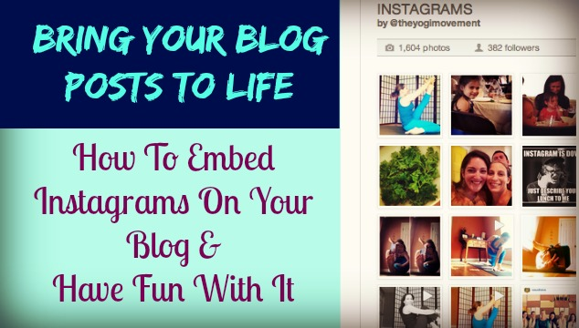 Embed Your Instagram Photos and Bring Your Blog Posts To Life