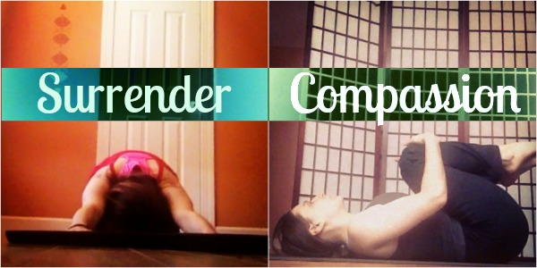 surrender compassion.jpg Why Practice Yoga, Part 1: How Do I Progress In Yoga Practice?