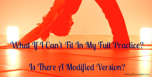 How Do I Modify My Yoga Practice When Life Gets Crazy?