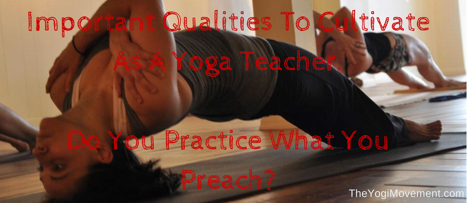 Eight Qualities To Cultivate As A Yoga Teacher (In My Case, Ashtanga)