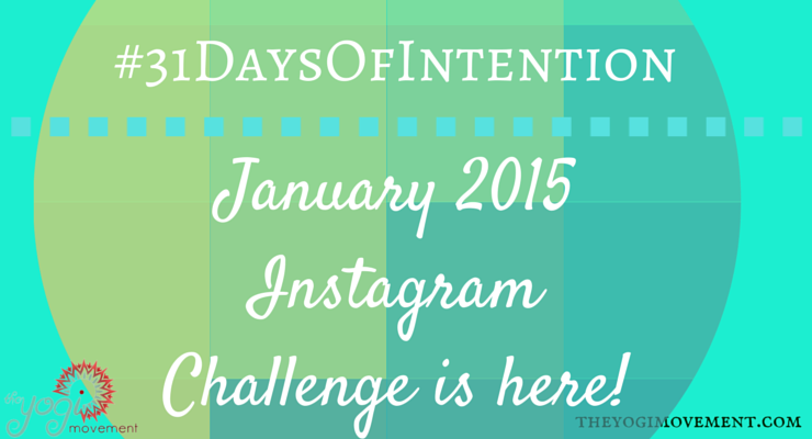 January 2015 Instagram Challenge! #31DaysOfIntention