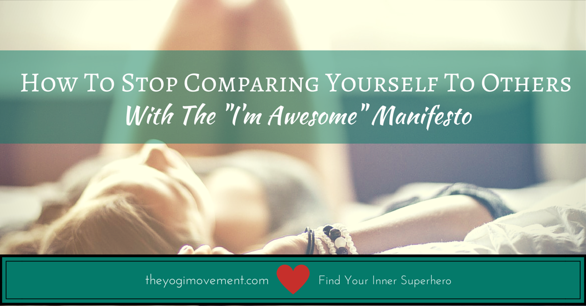 The I'm Awesome & Not Scared To admit it Manifesto by TheYogiMovement.com and Monica Stone