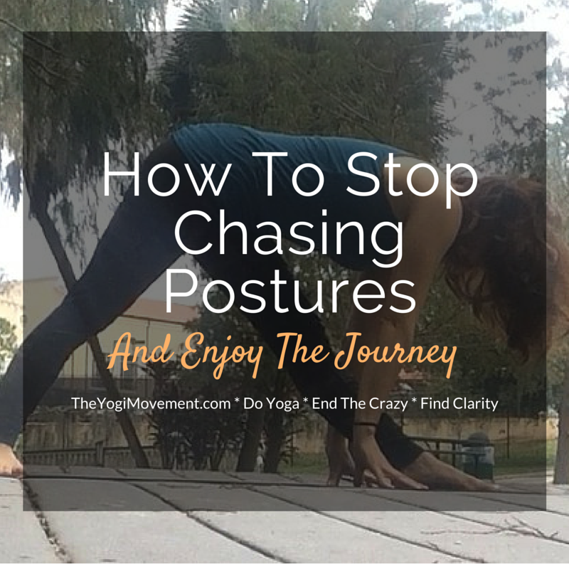 How to stop chasing yoga postures. Check out the post at Theyogimovement.com by Monica Dawn Stone