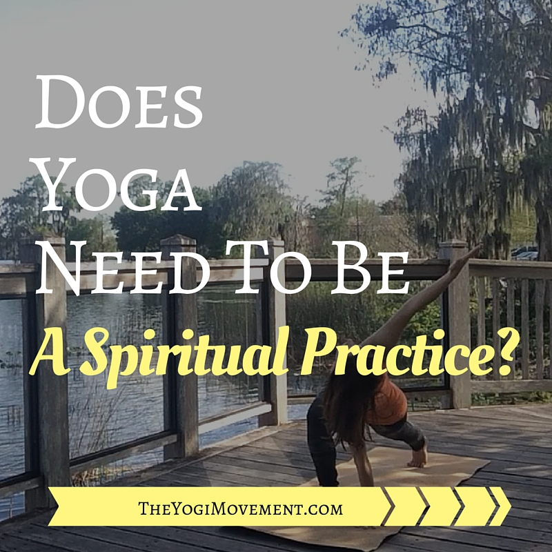 Do You Need To Be Spiritual To Practice Yoga?