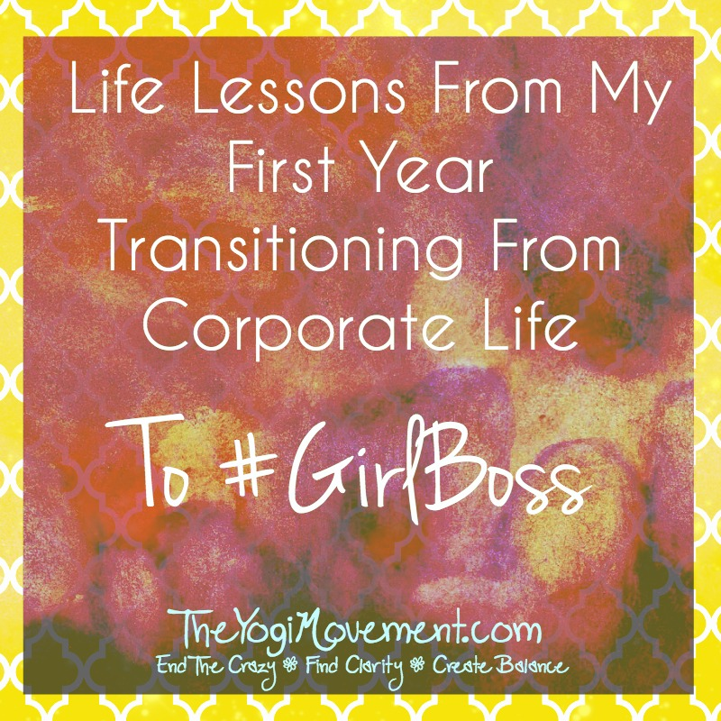 Lessons Learned From My Leap Out Of The Corporate World to #GirlBoss