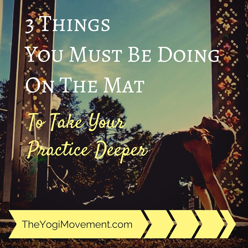 3 Things You Need To Be Doing to Make Your Yoga Practice Spiritual