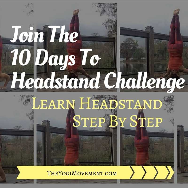 The 7 Headstands of the Ashtanga Yoga Intermediate Series (Plus the Learn Headstand in 10 Day Challenge!)