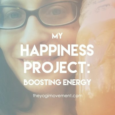 My Happiness Project: Boosting Energy