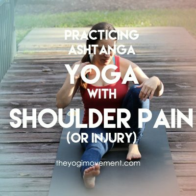 Practicing Ashtanga Yoga With Shoulder Pain (or Injury)