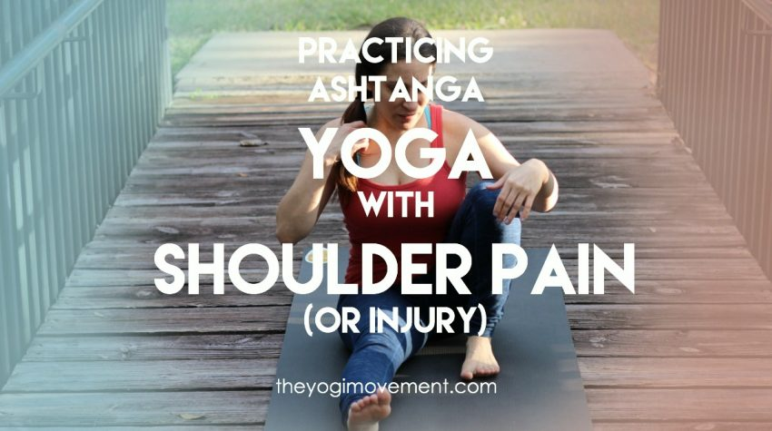 Here's how I modify my ashtanga practice yoga with shoulder pain or injury..