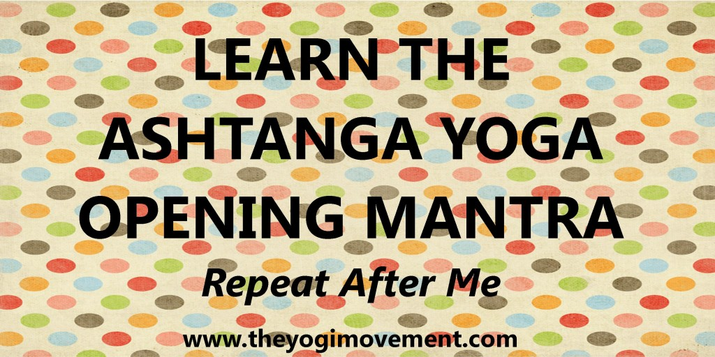 Learn the Ashtanga Yoga Opening Mantra With Me