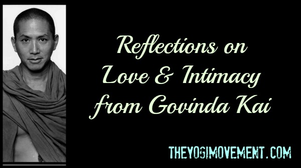 Reflections on Love & Intimacy: A Letter From Govinda Kai