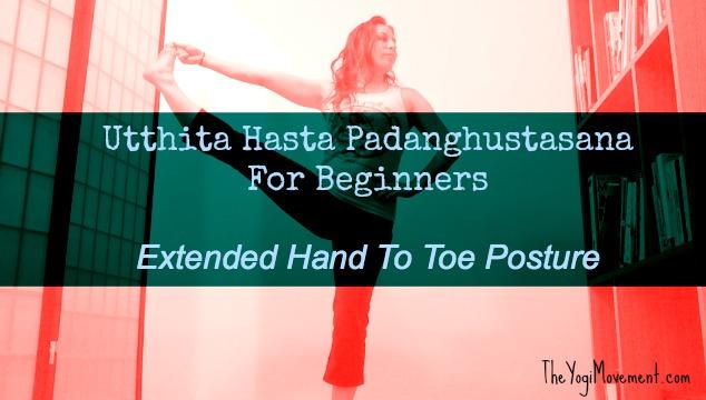 Utthita Hasta Padanghustasana For Beginners