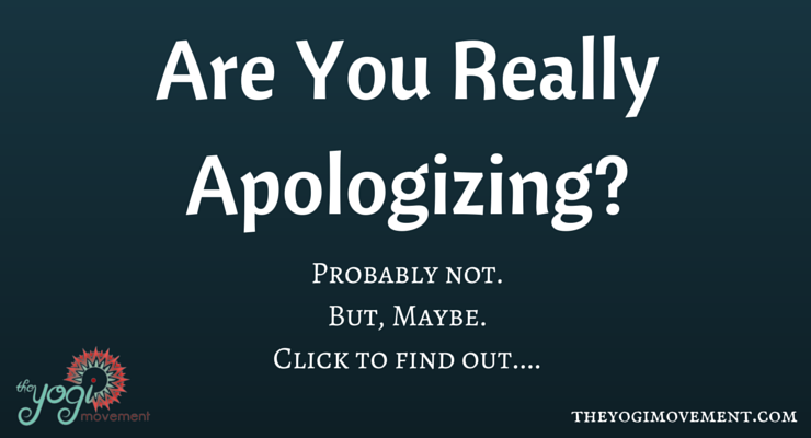Are your apologies genuine?