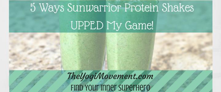 5 Ways Sunwarrior Protein Shakes Upped My Game