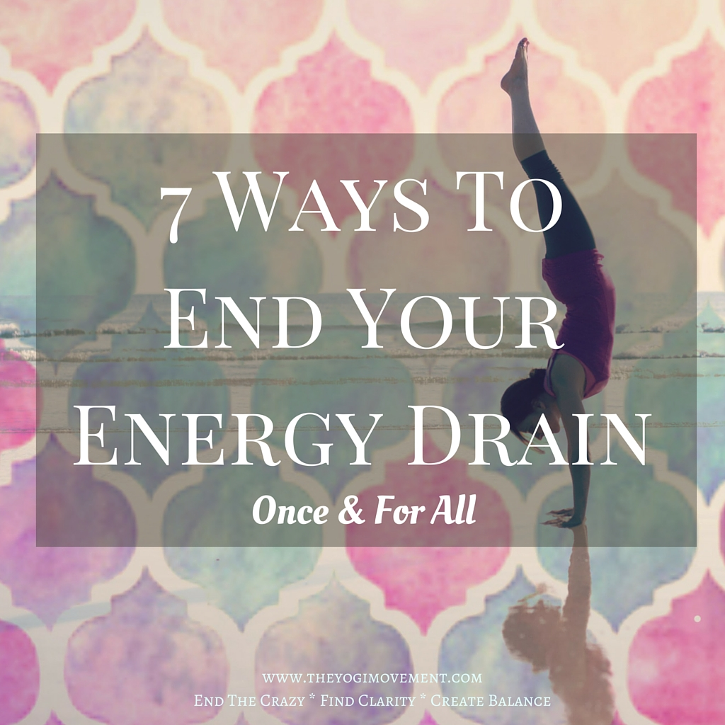 7 Ways To Get Your Energy Back When You're Feeling Out of Balance