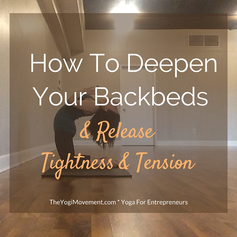 Self Care Sequence: How To Release Tightness and Deepen Your Backbends